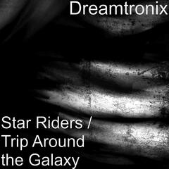Star Riders / Trip Around the Galaxy