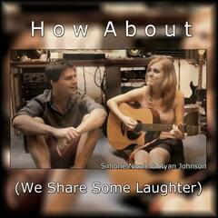 How About (We Share Some Laughter) (feat. Ryan Johnson) - Single