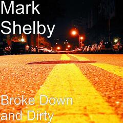 Broke Down and Dirty