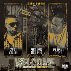 Welcome (feat. Young Dolph, Zed Zilla & Playa Fly)