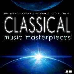 Classical Music Masterpieces - 101 Best of Classical Music and Songs