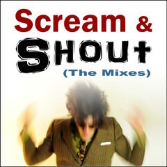Scream and Shout (The Mixes) [Tribute to Will.I.Am & Britney Spears]