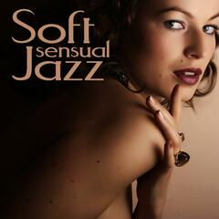Soft Jazz - Sensual Romantic Sex Mood Groove Smooth Sexy Instrumental Music Songs
