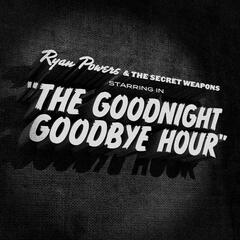 The Goodnight, Goodbye Hour