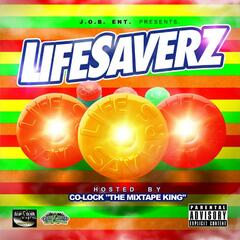 "Lifesaverz ""Hosted by Co-Lock the Mixtape King"""