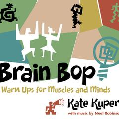 Brain Bop: Warm Ups for Muscles and Minds