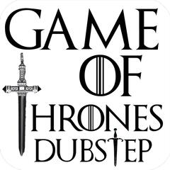 Game of Thrones Dubstep