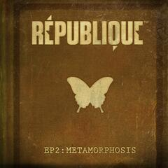 République Ep2: Metamorphosis