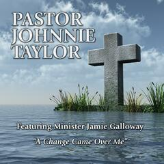 A Change Came over Me (feat. Minister Jamie Galloway)