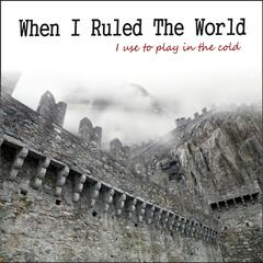 When I Ruled the World (I Use to Play in the Cold) [Tribute to Bastille, John Legend, Christina, Coldplay & Jason Derulo]