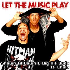 Let the Music Play (feat. Big Hit Buda & Chulo)