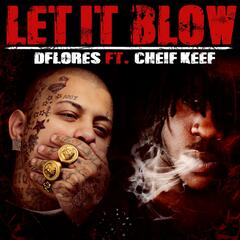 Let It Blow (feat. Chief Keef)