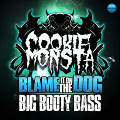 Blame It on the Dog / Big Booty Bass