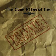 The Case Files of the Private Instigators