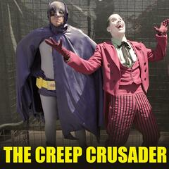The Creep Crusader