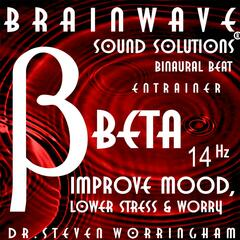 Music to Improve Mood, Lower Stress and Worry Beta 14 Hz Binaural Beat Entrainer Neurotherapy Neurofeedback Meditation