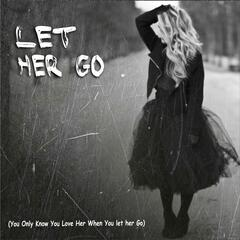 Let Her Go (You Only Know You Love Her When You Let Her Go) [Tribute to Passanger]
