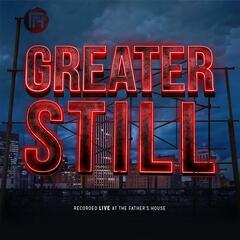 Greater Still