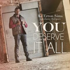 You Deserve It All (feat. Eunice Rodriguez)