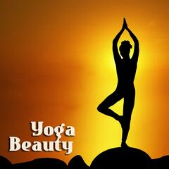 Yoga Beauty - Relaxing, Inspiring Music for Mindfullness and Healing