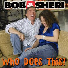 Who Does This? the Best of Bob & Sheri