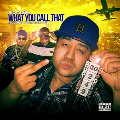 What You Call That (feat. Doughbeezy & Le$)