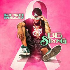 Be Strong (Cancer Awareness) [feat. 20 da R Tist]