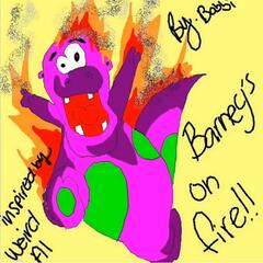 Barney's on Fire