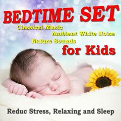 Bedtime Set for Kids (Reduc Stress, Relaxing and Sleep)