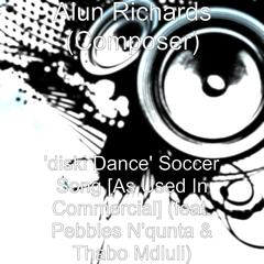 'Diski Dance' soccer Song [As Used in Commercial] (feat. Pebbles n'qunta & Thabo Mdluli)