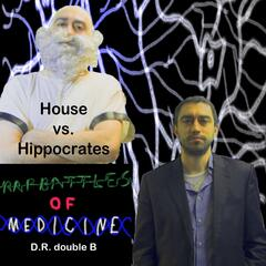 House vs. Hippocrates (Rap Battles of Medicine)
