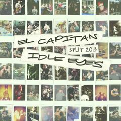 El Capitan/Idle Eyes Split 2013
