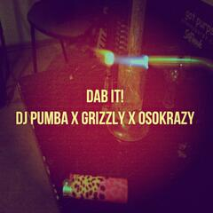Dab It (feat. Grizzly & Oso Krazy)