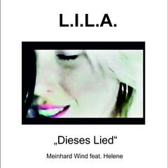 "L.I.L.A. - ""Dieses Lied"" (feat. Helene)"