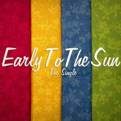 Early to the Sun