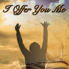 I Offer You Me (feat. St. Peter, United Church of God Choir, Shontae Hill & Ronnie Moore)