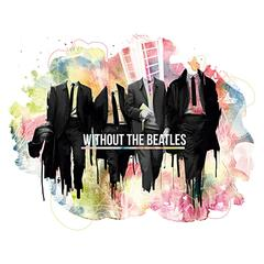 Without the Beatles