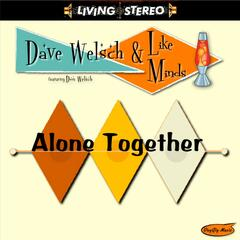 Alone Together (feat. Don Welsch)