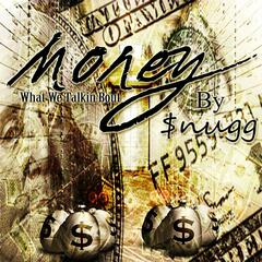 Money (What We Talkin Bout)
