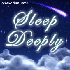 Sleep Deeply - New Age Music and Ambience for Deep Rem Sleep, Meditation, Self Hypnosis, Insomnia Therapy, Yoga, Study and Spa
