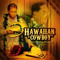 """Hawaiian Cowboy"" a Tribute by Hailama Farden"