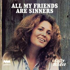 All My Friends Are Sinners