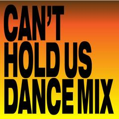 Can't Hold Us (Killin' It Dance Mix)