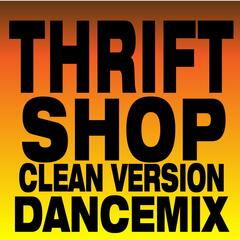 Thrift Shop (Clean Version Dance Mix)