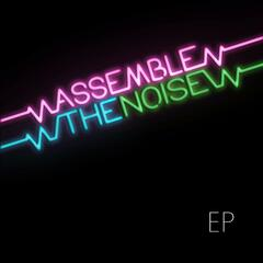 Assemble the Noise - EP