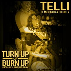 Turn up or Burn up (feat. Mr.Starcity & Tito Green)