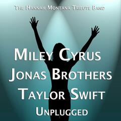 Miley Cyrus Jonas Brothers Taylor Swift Unplugged