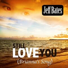 Still Love You (Brianna's Song)