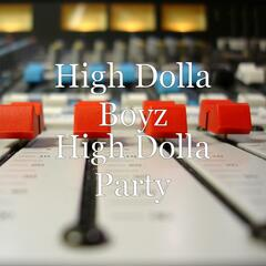High Dolla Party