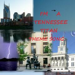 I'm a Tennessee Titan Theme Song (Kick off Lets Ride Version)